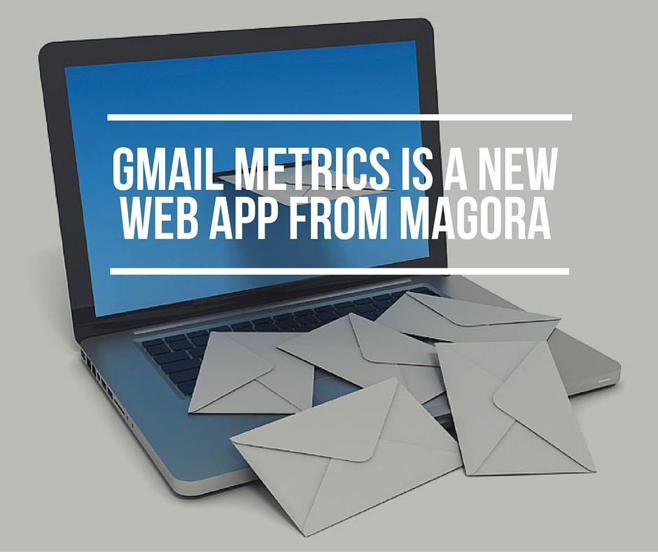 Gmail Metrics: A New Web App Designed by Magora