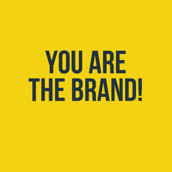 You are the brand!