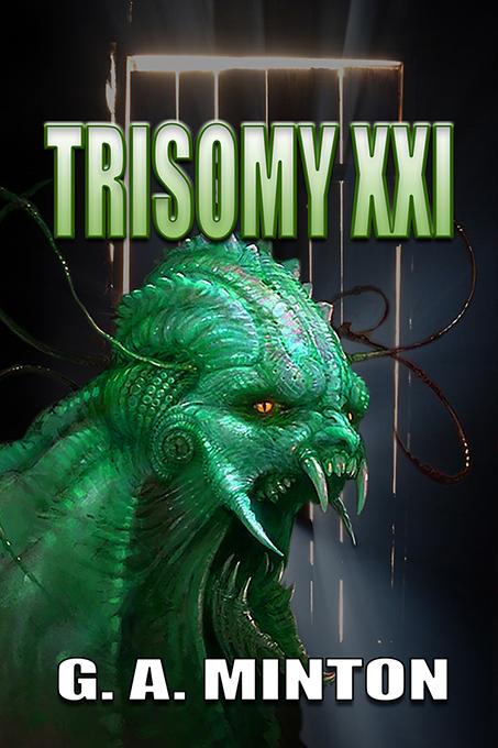 TRISOMY XXI  by GA Minton