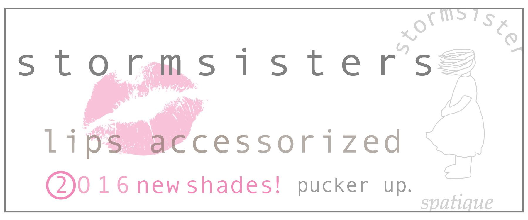 Stormsisters - Lips Accessorized