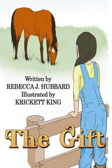 The Gift by Rebecca J. Hubbard