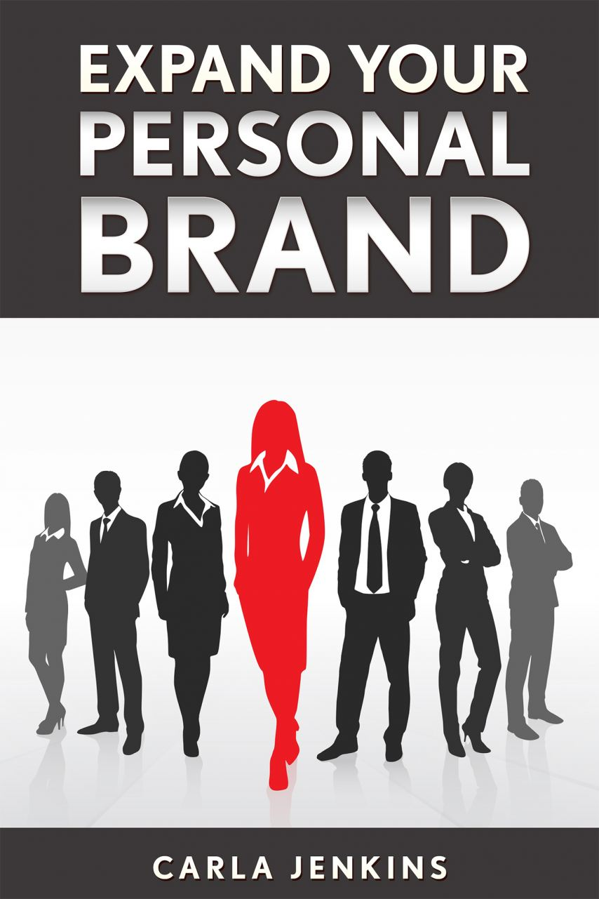 Expand Your Personal Brand Workbook by Carla R Jenkins