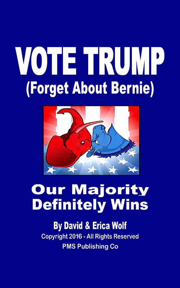 VOTE TRUMP (Forget About Bernie) Our Majority Wins-is FREE this Sunday on AMAZON