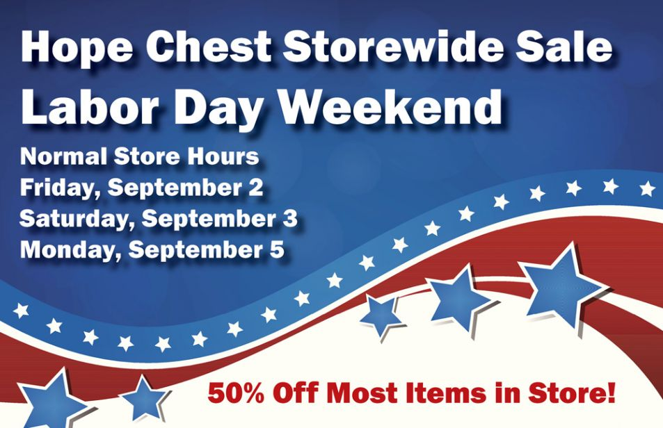 Hope Chest Celebrates Labor Day With Weekend Sales Hope