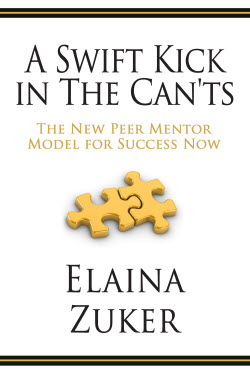 A Swift Kick in the Can'ts The New Peer Mentor Model for Success Now