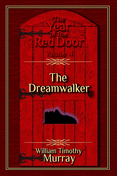 The Dreamwalker, Volume 4 of The Year of the Red Door