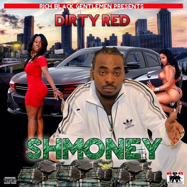 Dirty Red - Shmoney - Uniscope Distribution