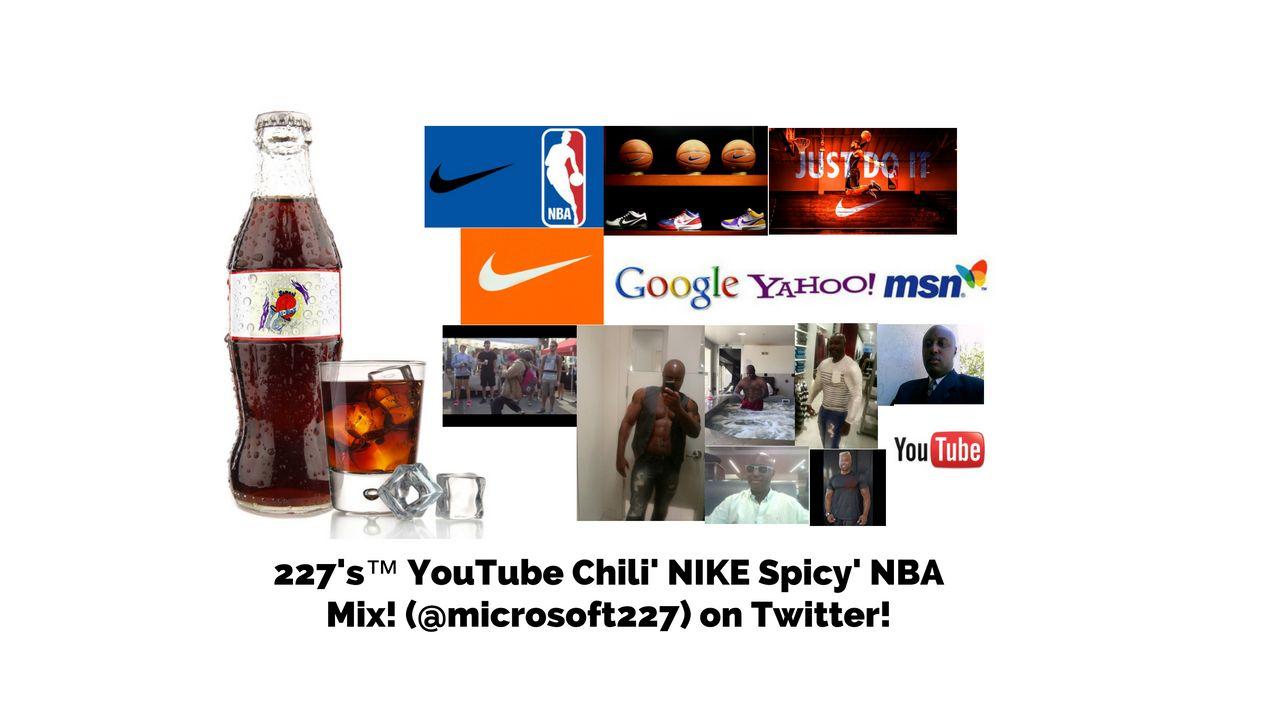 227's™ YouTube Chili' CHILLI and NICK Chili' CANNON #NIKEChili'Tunes NBA Mix!