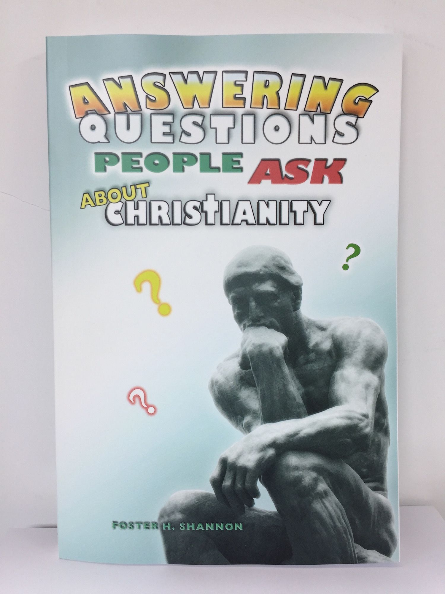 Cook Book Cover Questions : Answering questions people ask about christianity in a
