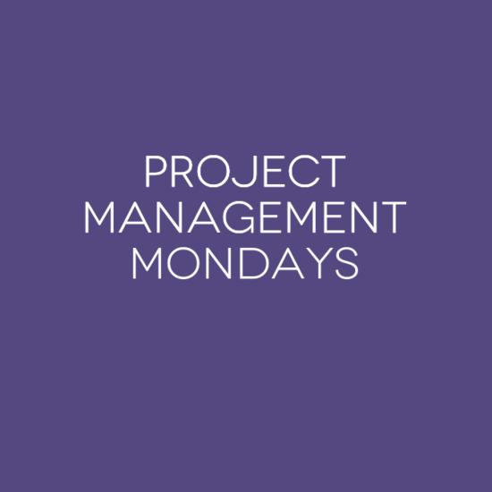 Project Management Mondays