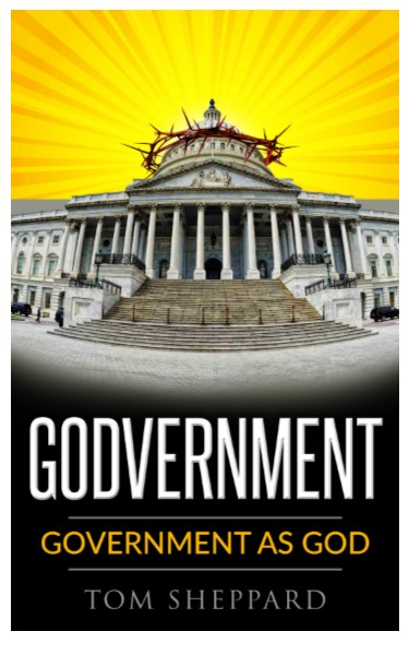 Godvernment: Government as God