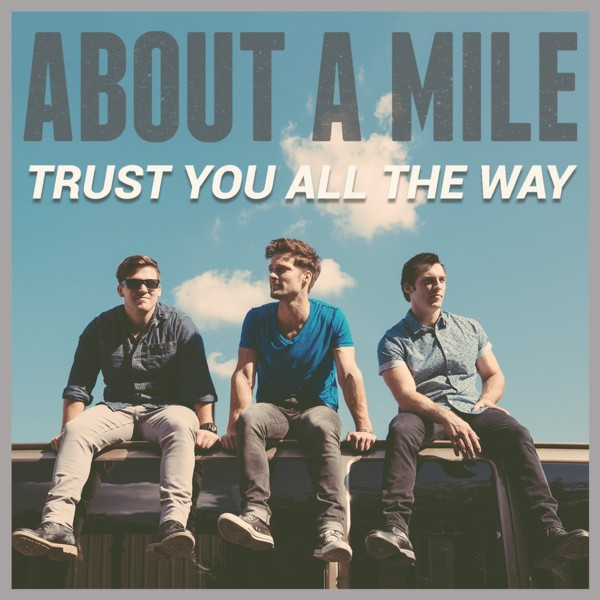About A Mile's Trust You All The Way album releases Oct. 28
