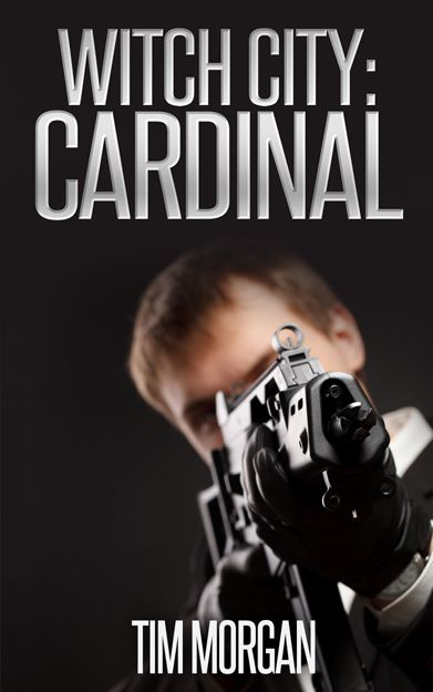 WITCH CITY: CARDINAL by Tim Morgan is available now
