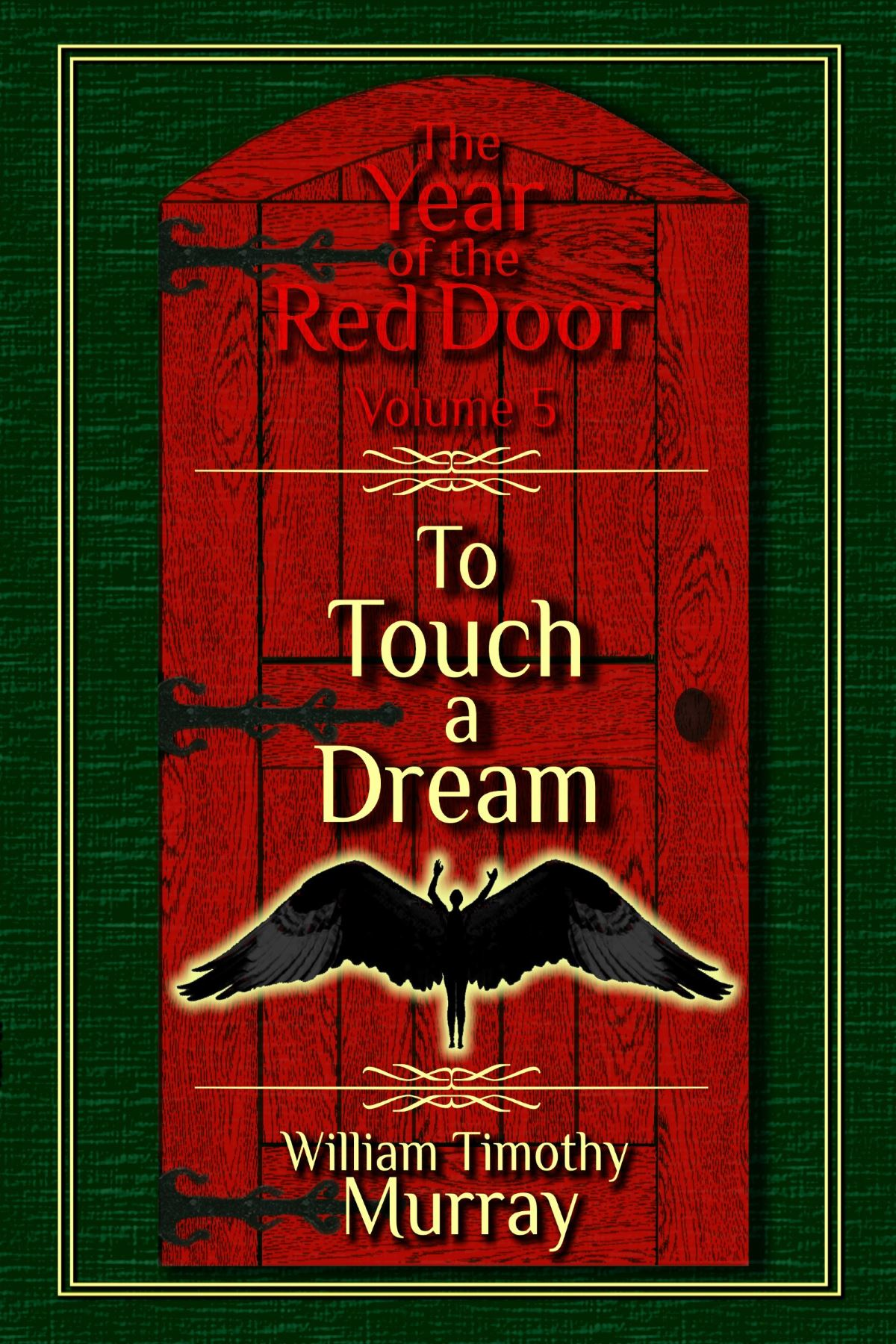 To Touch a Dream. Volume 5 of The Year of the Red Door
