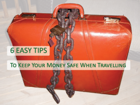 6 Easy Tips To Keep Your Money Safe When Travelling