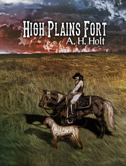"""High Plains Fort"" from Western bestseller A.H. Holt"