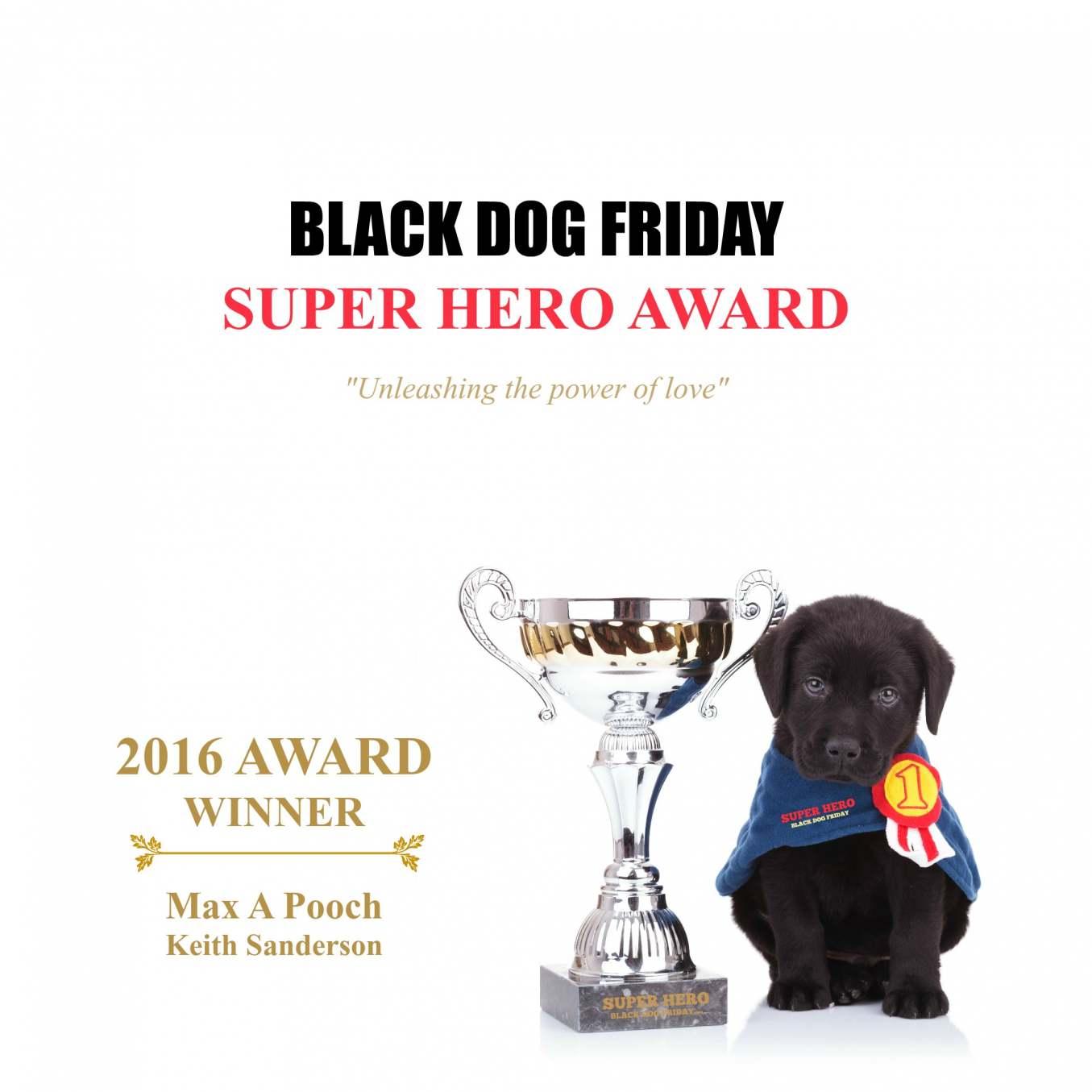 Max A Pooch receives Black Dog Friday Super Hero Award