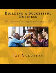 Building a Successful Business by Jay Goldberg