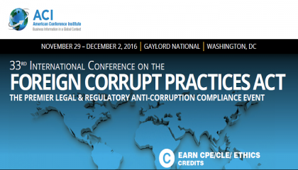 ACI's 33rd Int'l Conference on the Foreign Corrupt Practices Act