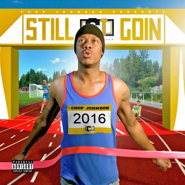 """Still Goin"""