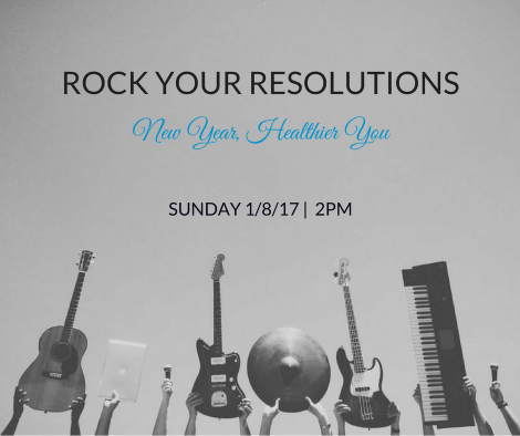 Rock Your Resolutions - New Year, Healthier You