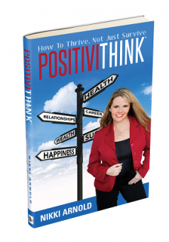 PositiviThink™ How to Thrive, Not Just Survive