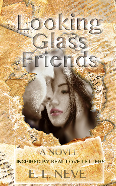 Looking Glass friends, by E. L. Neve, a Cerebral Romance