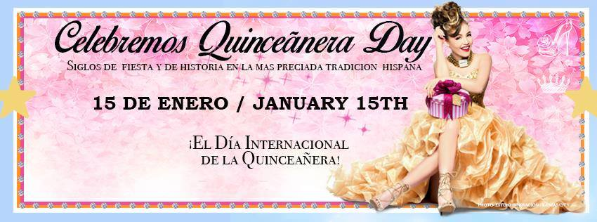 The international Quinceanera Day is January 15  2017 lets celebrate together
