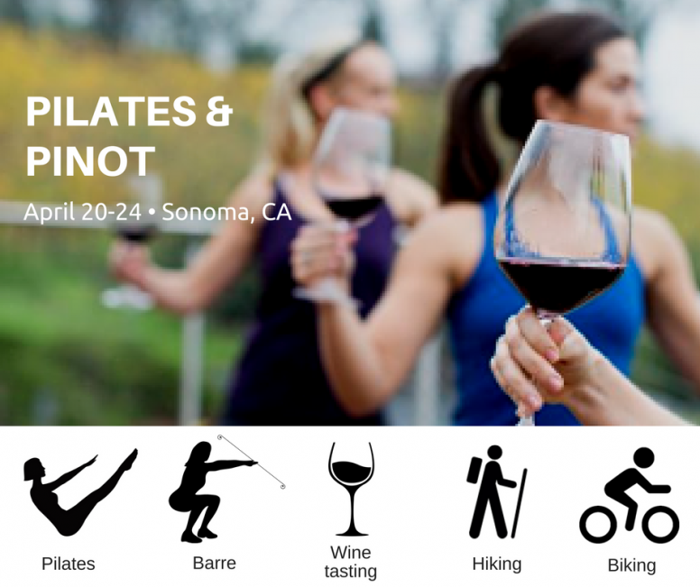 Pilates and Pinot in Sonoma, CA April 2017