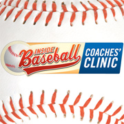 Inside Baseball Coaches Clinic