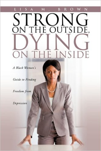 Strong On the Outside, Dying On the Inside new book by Lisa Brown Alexander