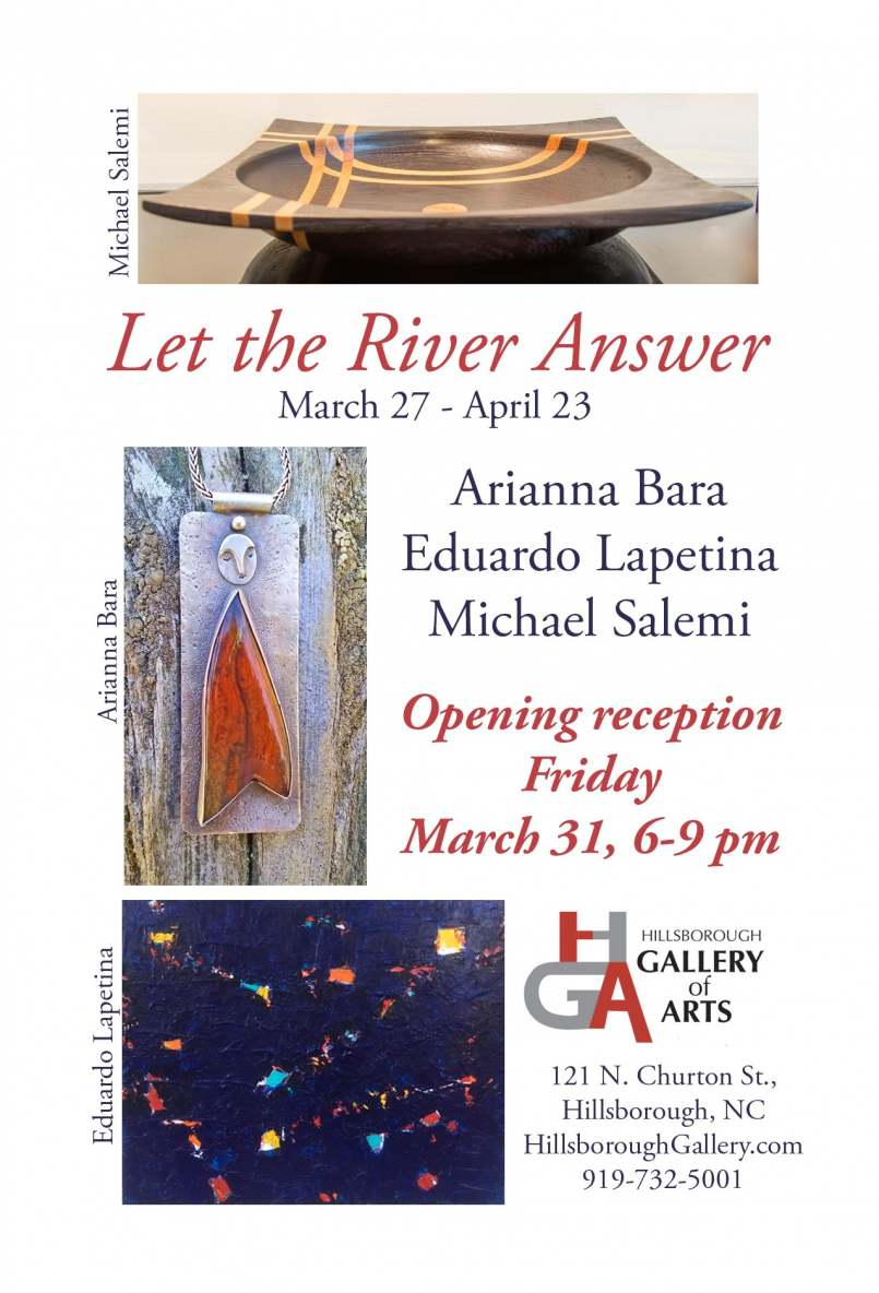 Let the River Answer, March 27 - April 23 at the Hillsborough Gallery of Arts
