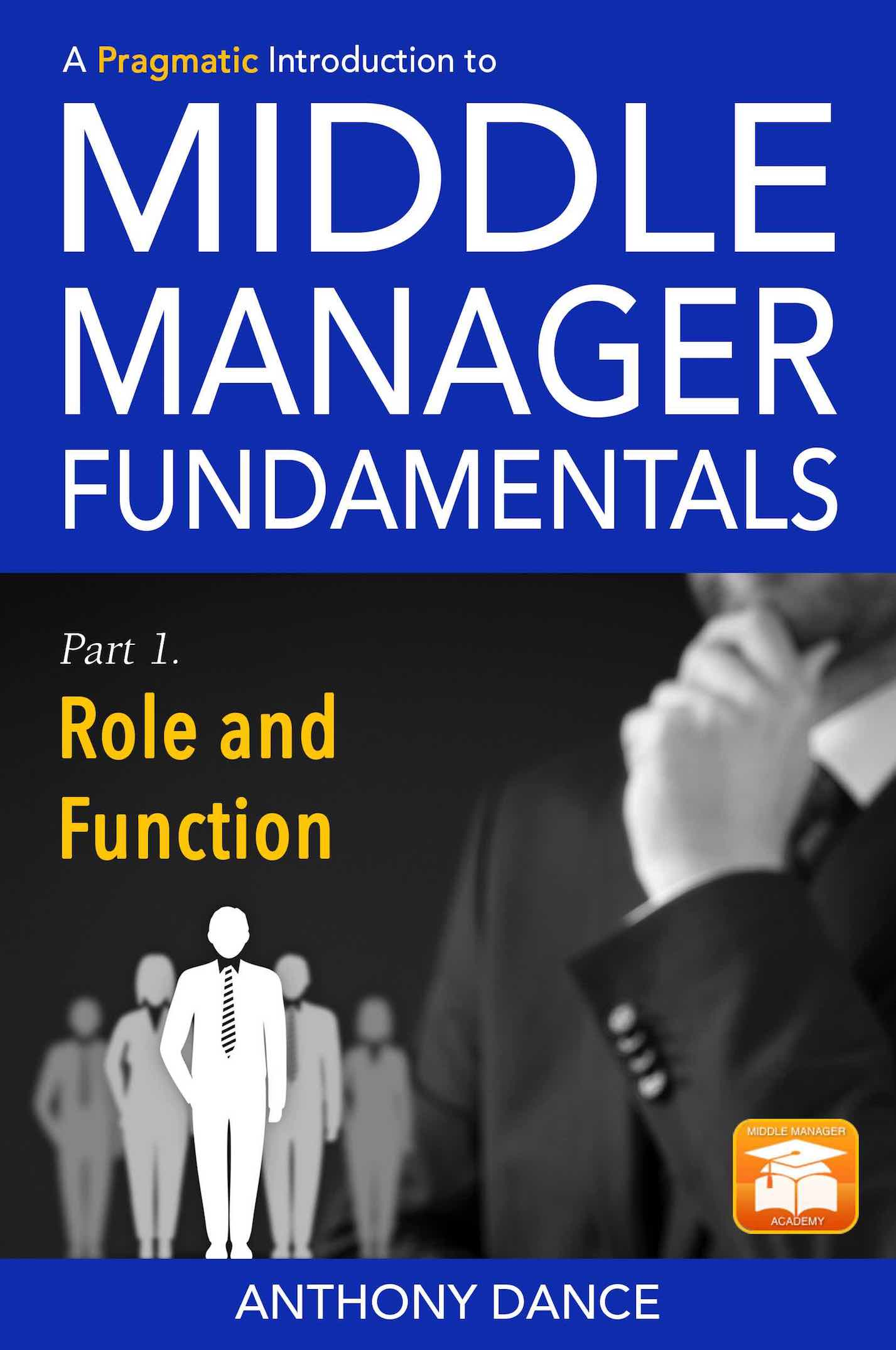Middle Manager Fundamentals: Part 1 - Role and Function