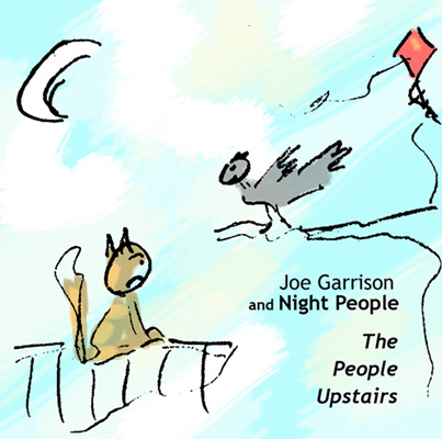 Joe Garrison and Night People - The People Upstairs