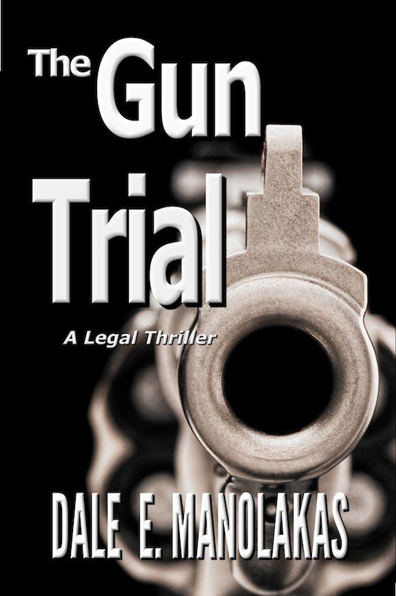 THE GUN TRIAL: A Legal Thriller