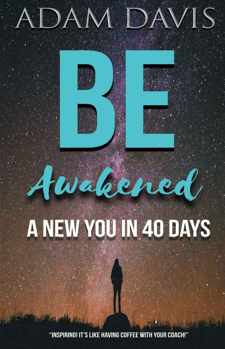 """Be Awakened: A New You in 40 Days"""