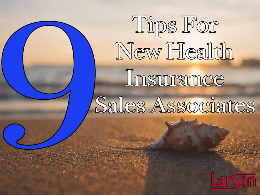 9 Tips for New Health Insurance Sales Associates