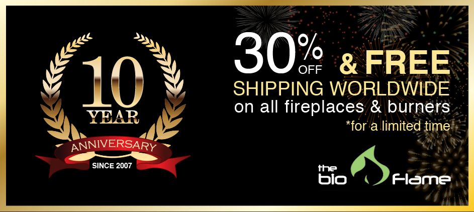 Bio Flame S 10th Anniversary Customer Appreciation Sale