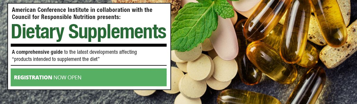 ACI's 5th annual Legal, Regulatory, & Compliance Forum on Dietary Supplements