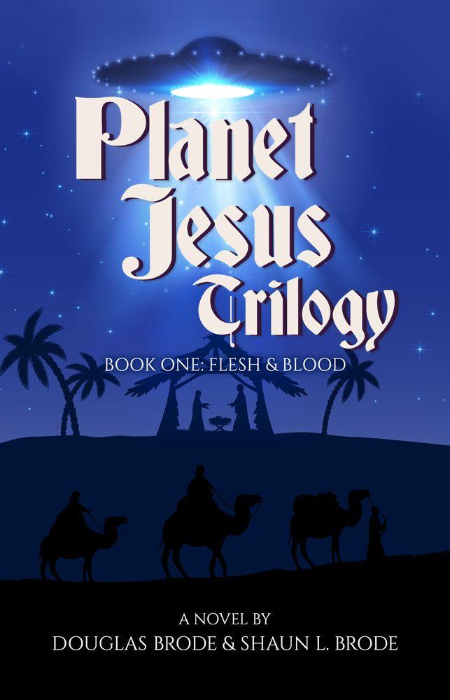 Planet Jesus: Flesh & Blood