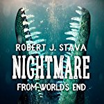 """""""Nightmare From World's End"""" By Author Robert J. Stava"""