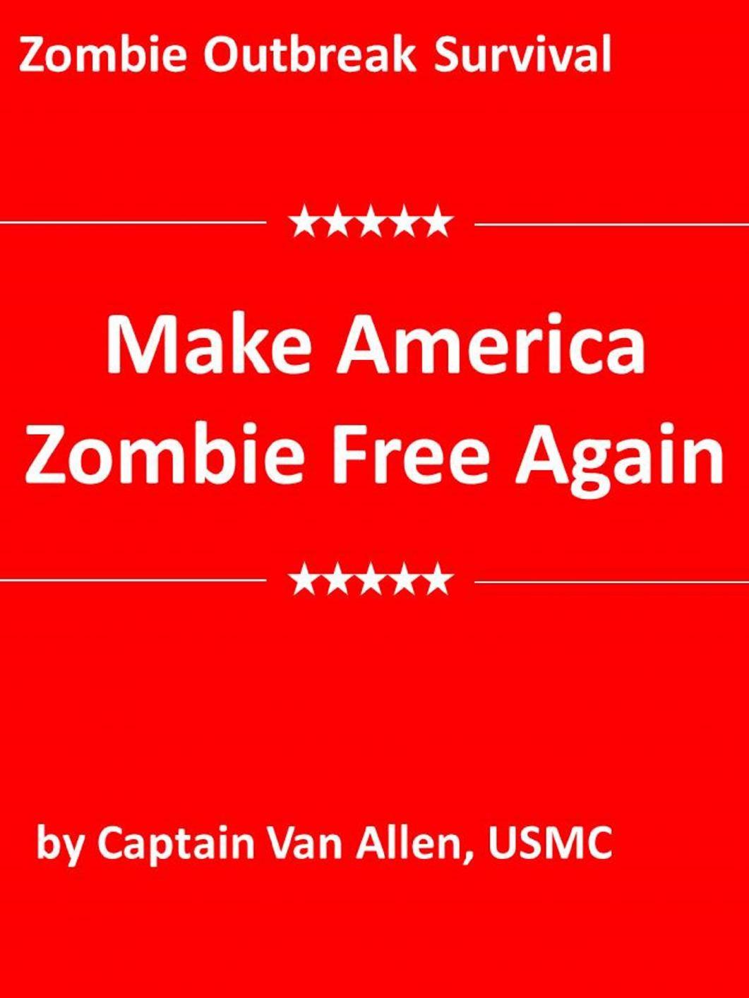 Captain Van Allen Promises to Make America Zombie Free Again