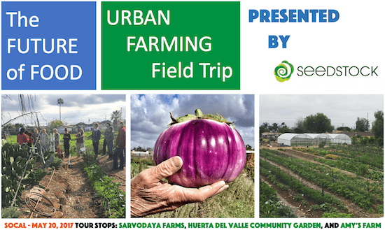 The Future of Food Urban Farming Field Trip takes place on May 20, 2017.