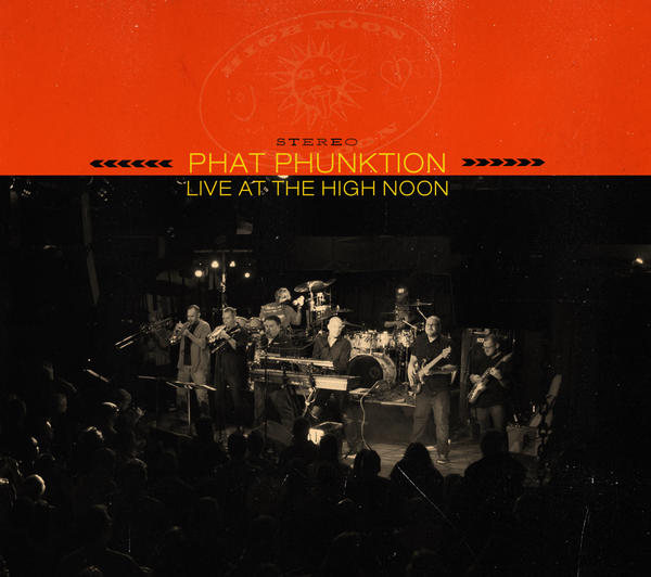 Phat Phunktion 'Live at The High Noon'