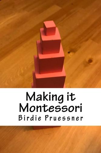 Birdie Pruessner's Guide for Montessori Parents