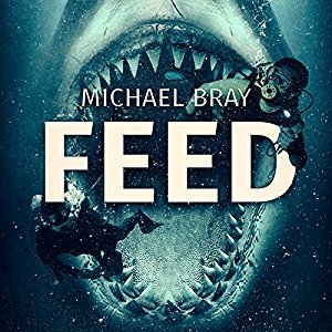 """FEED"" Written By Author Michael Bray"