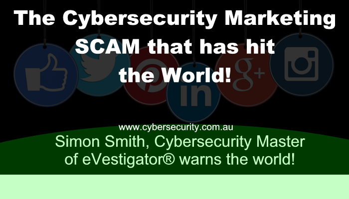 """""""Cybersecurity Marketing Scam"""" contributes to Cyber-attacks warns Simon Smith"""