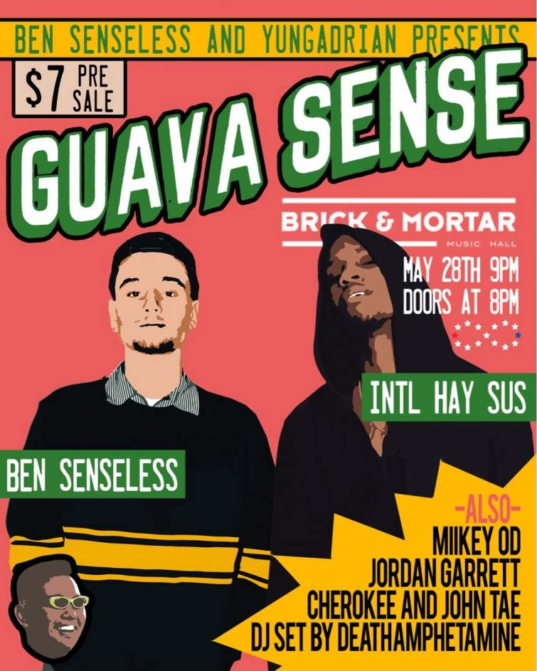 Ben Senseless and YungAdrian presents 'Guava Sense'