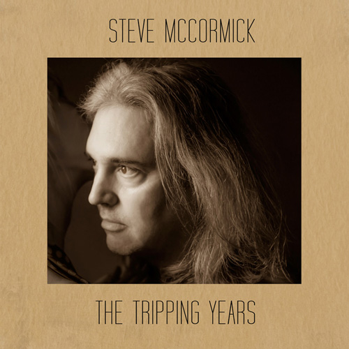 Steve McCormick - The Tripping Years