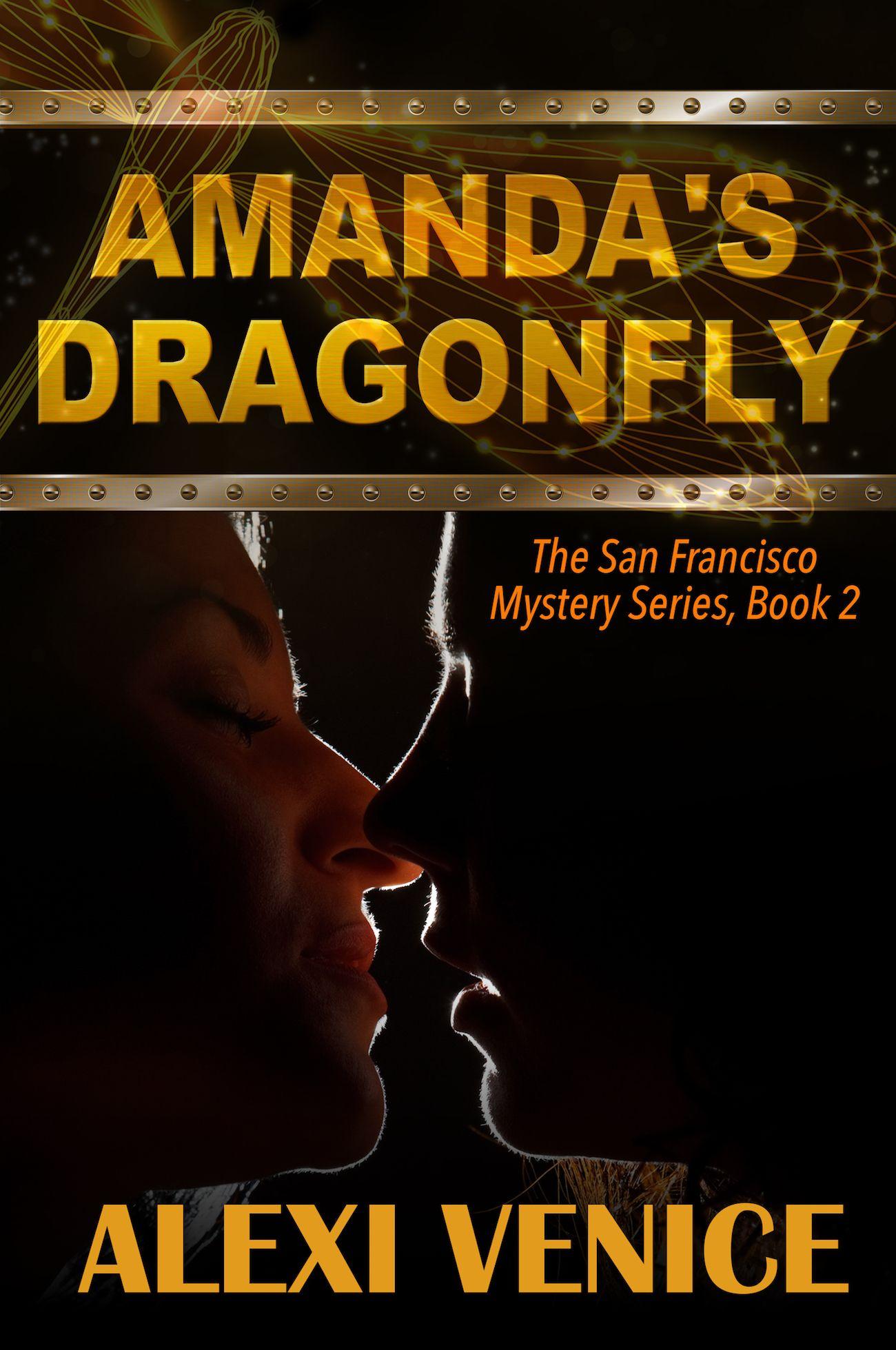 Amanda's Dragonfly, The San Francisco Mystery Series, Book 2